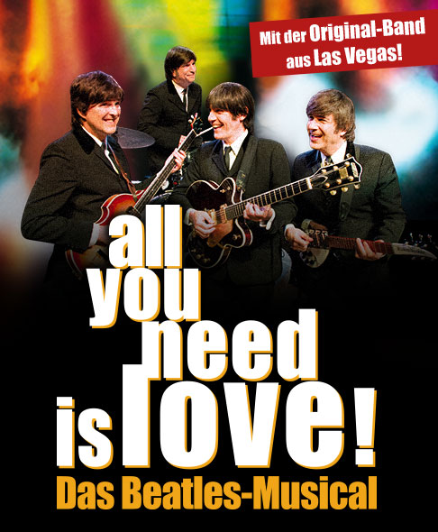 all you need is love - Das Beatles-Musical